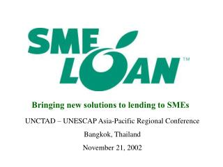 UNCTAD – UNESCAP Asia-Pacific Regional Conference Bangkok, Thailand November 21, 2002