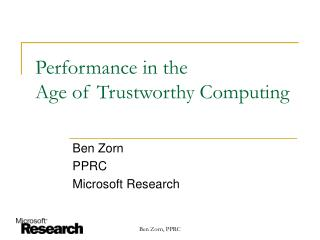 Performance in the Age of Trustworthy Computing