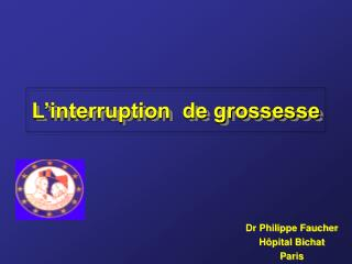 L'interruption  de grossesse