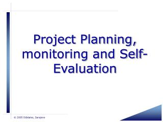 Project Planning, monitoring and Self-Evaluation