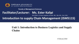 Unit 1: Introduction to B usiness Logistics and Supply Chains