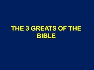 THE 3 GREATS OF THE BIBLE