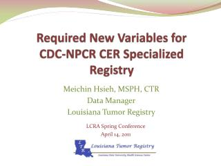 Required New Variables for CDC-NPCR CER Specialized Registry