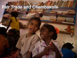 Fair Trade and Chembakolli