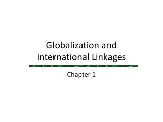 Globalization and International Linkages