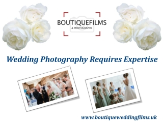 Wedding Photography Requires Expertise