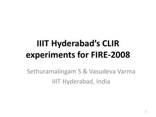 IIIT Hyderabad's CLIR experiments for FIRE-2008