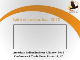 Spirit of the Sun, Inc. - SOTS