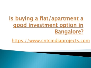 Is buying a flat/apartment a good investment option in Bangalore