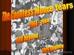 The Countess Moore Years 1964 - 1968 and beyond