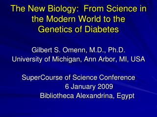 The New Biology:  From Science in the Modern World to the  Genetics of Diabetes