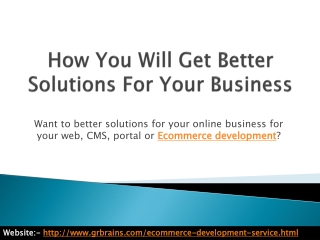 How You Will Get Better Solutions For Your Business
