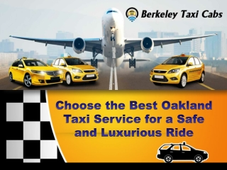 Choose the Best Oakland Taxi Service for a Safe and Luxurious Ride