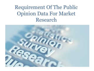 Requirement Of The Public Opinion Data For Market Research