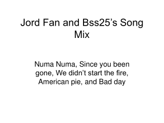 Jord Fan and Bss25's Song Mix