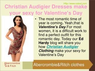 Christian Audigier Dresses make your sexy for Valentine's Da