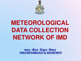 METEOROLOGICAL DATA COLLECTION NETWORK OF IMD