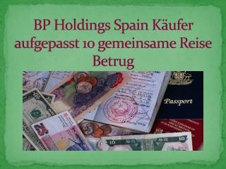 BP Holdings Spain Käufer aufgepasst: 10 g