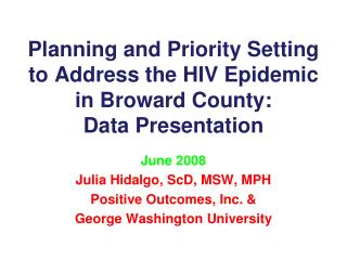 Planning and Priority Setting to Address the HIV Epidemic in Broward County: Data Presentation