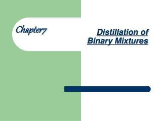 Distillation of Binary Mixtures