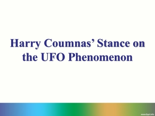 Harry Coumnas' Stance on the UFO Phenomenon