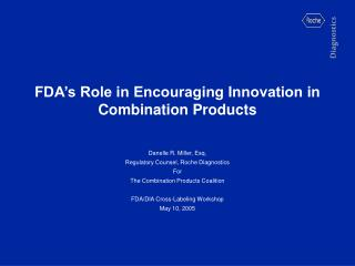 FDA s Role in Encouraging Innovation in Combination Products