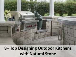 8 Top Designing Outdoor Kitchens with Natural Stone