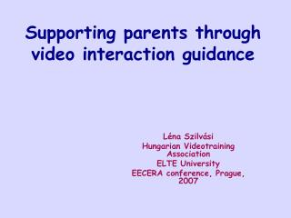 Supporting parents through  video interaction guidance