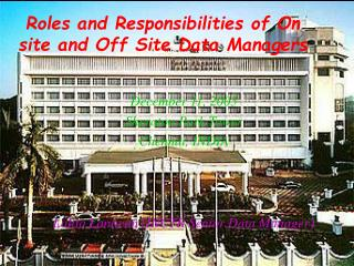 Roles and Responsibilities of On site and Off Site Data Managers