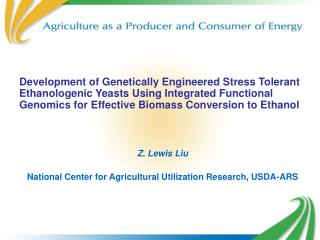 Development of Genetically Engineered Stress Tolerant Ethanologenic Yeasts Using Integrated Functional Genomics for Effe