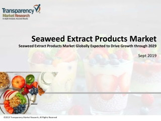Seaweed Extract Products Market Globally Expected to Drive Growth through 2029