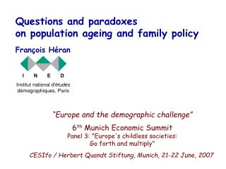 Questions and paradoxes  on population ageing and family policy François Héran