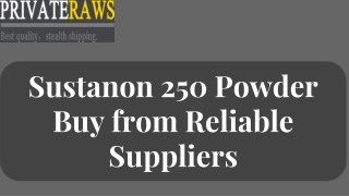 Sustanon250 Powder — Buy From Reliable Suppliers