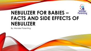 Nebulizer for Babies - Facts and Side Effects of Nebulizer