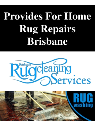 Provides For Home Rug Repairs Brisbane