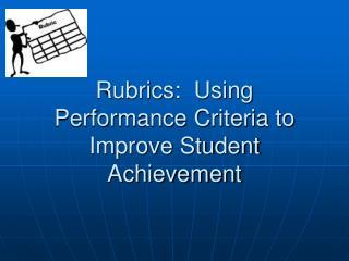 Rubrics: Using Performance Criteria to Improve Student Achievement