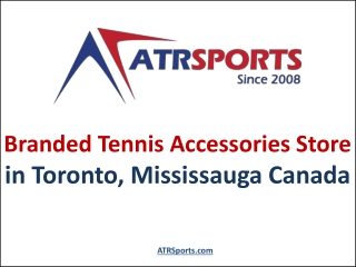 Branded Tennis Accessories Store in Toronto, Mississauga Canada - ATR Sports