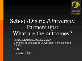 School/District/University Partnerships:   What are the outcomes?