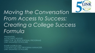 Moving the Conversation From A ccess to Success : Creating a College S uccess F ormula