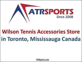 Wilson Tennis Accessories Store in Toronto, Mississauga Canada - ATR Sports