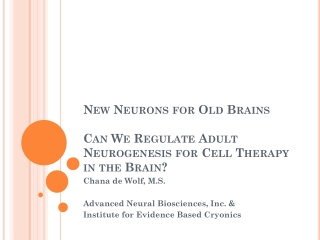 New Neurons for Old Brains Can We Regulate Adult Neurogenesis for Cell Therapy in the Brain?