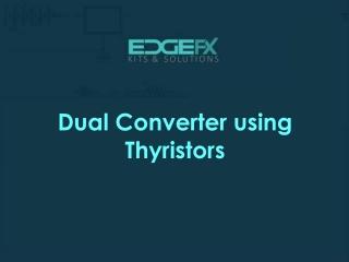 Dual Converter using Thyristors