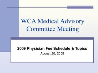 WCA Medical Advisory Committee Meeting