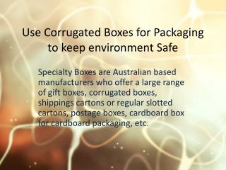 Use Corrugated Boxes for Packaging to keep environment Safe