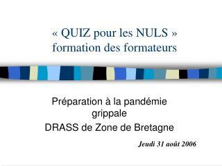 «QUIZ pour les NULS» formation des formateurs