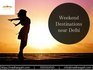 Weekend Destinations near Delhi