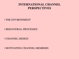 INTERNATIONAL CHANNEL PERSPECTIVES