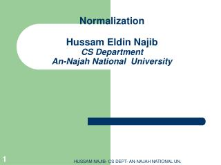 Normalization Hussam Eldin Najib CS Department  An-Najah National  University
