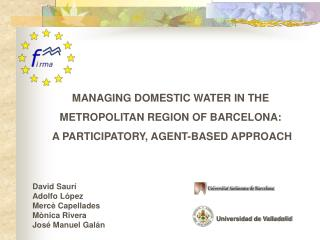 MANAGING DOMESTIC WATER IN THE  METROPOLITAN REGION OF BARCELONA:  A PARTICIPATORY, AGENT-BASED APPROACH   David Saur  A