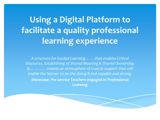 Using a Digital Platform to facilitate a quality professional learning experience